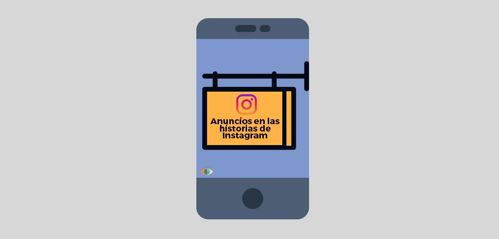 Guía Instagram Ads Stories, cómo hacer anuncios en las historias de Instagram